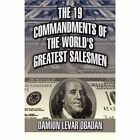 19 Commandments of The World's Greatest Salesmen 9781456052287 Paperback