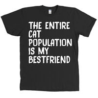 The Entire Cat Population Is My Best Friend Shirt Feline Meow Tee With Tags