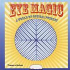 Eye Magic: A World of Optical Puzzles by Metropolitan Museum of Art (Hardback, 2005)