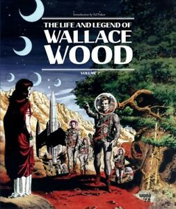 Life-and-Legend-of-Wallace-Wood-Hardcover-by-Wood-Wallace-Catron-J-Micha