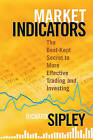 Market Indicators: The Best-Kept Secret to More Effective Trading and Investing by Bloomberg Press (Book, 2009)