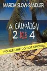 a Campaign 2 Die 4 Slow-sandler Marcia Paperback Print on Demand Book