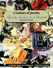 A Century of Jewelry: Classy, Flashy, and Trashy! by Deborah Crosby (Hardback, 2005)