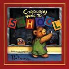 Corduroy Goes to School by Don Freeman (Hardback, 2002)