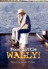 Poor Little Wally 9781453534601 by Walter James Clark Paperback