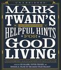 Mark Twain's Helpful Hints for Good Living: A Handbook for the Damned Human Race by Twain (CD-Audio, 2012)