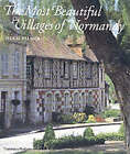 The Most Beautiful Villages of Normandy by Hugh Palmer (Hardback, 2002)