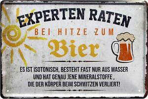 Experten raten bei Hitze zum Bier.. Reklame & Werbung für Sammler Blechschilder Werbung 20 x 30 cm Spruch Deko Blechschild 1483