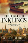 The Oxford Inklings: Lewis, Tolkien and Their Circle by Colin Duriez (Paperback, 2015)