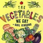 The Vegetables We Eat by Gail Gibbons (Hardback, 2007)