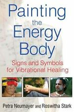 Painting the Energy Body Vibrational Healing by Petra Neumayer and Roswitha Star