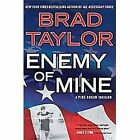 Enemy of Mine Bk. 3 by Brad Taylor (2013, Hardcover)