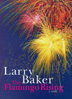 The Flamingo Rising by Larry Baker (Hardback, 1998)