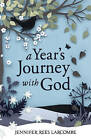 A Year's Journey with God by Jennifer Rees Larcombe (Paperback, 2013)