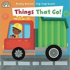 Flip Flap - Things That Go by Philip Dauncey (Board book, 2014)