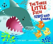 The Three Little Fish and the Big Bad Shark by Ken Geist (2007, Hardcover)