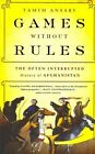 Games without rules: The Often-Interrupted History of Afghanistan by Tamim Ansary (Paperback, 2014)