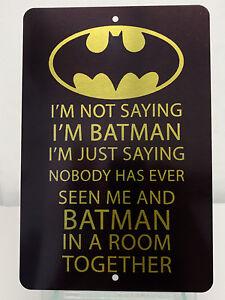 Batman-I-am-Not-Saying-I-am-Batman-Brushed-Metal-Sign-Batman-and-Catwoman