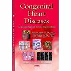Congenital Heart Diseases: An Updated Approach to Some Important Issues by Nova Science Publishers Inc (Hardback, 2014)