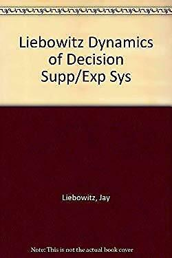 Dynamics of Decision Support Systems and Expert Systems by Liebowitz, Jay