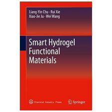 Smart Hydrogel Functional Materials by Wei Wang, Rui Xie, Xiao-Jie Ju and...