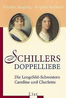 Schillers Doppelliebe: Die Lengefeld-Schwestern Caroline... | Buch | Zustand gut