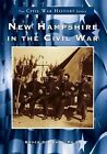 New Hampshire in the Civil War by Bruce D Heald (Paperback)