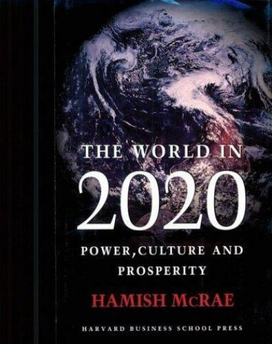 The World in 2020: Power, Culture and Prosperity by McRae, Hamish