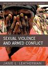 Sexual Violence and Armed Conflict by Janie L. Leatherman (Paperback, 2011)