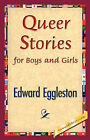 Queer Stories for Boys and Girls by Edward Eggleston, Eggleston Edward Eggleston (Paperback / softback, 2007)