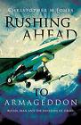Rushing Ahead to Armageddon by Christopher M Jones (Paperback / softback, 2010)