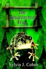 The Resurrected Frog by Sylvia J Cohen 9781403323842 Paperback 2002