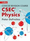 Concise Revision Course: A Concise Revision Course for CSEC: Physics - A Concise Revision Course for CSEC by Peter DeFreitas (Paperback, 2016)
