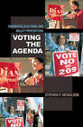 Voting the Agenda: Candidates, Elections, and Ballot Propositions by Stephen P. Nicholson (Hardback, 2005)