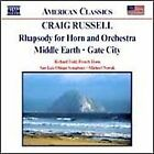 Craig Russell - : Rhapsody for Horn and Orchestra; Middle Earth; Gate City (2003)