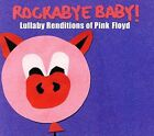 Rockabye Baby! Lullaby Renditions of Pink Floyd by Rockabye Baby! (CD, Sep-2006, Rockabye Baby!)