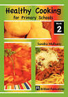 Healthy Cooking for Primary Schools: Book 2 by Sandra Mulvaney (Paperback, 2008)
