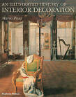 An Illustrated History of Interior Decoration: from Pompeii to Art Nouveau by William Weaver, Mario Praz (Hardback, 1982)