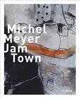 Michel Meyer: Jam Town by Kerber Verlag(Hardback)