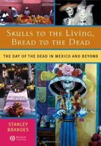 Skulls to the Living, Bread to the Dead: The Da, Brandes+=