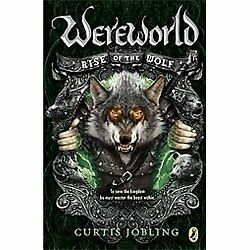 Wereworld: Rise of the Wolf 1 by Curtis Jobling (2012,