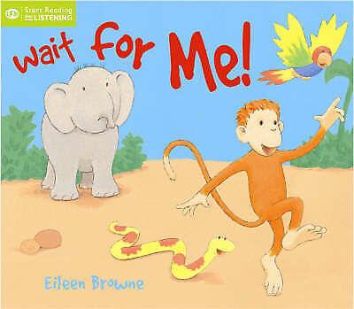 """VERY GOOD"" Eileen Browne, Wait for Me! (QED Readers: Start Listening), Book"