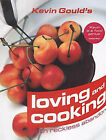 Loving and Cooking with Reckless Abandon by Kevin Gould (Hardback, 2002)