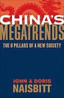 China's Megatrends: The 8 Pillars of a New Society by John Naisbitt, Doris Naisbitt (Hardback, 2010)