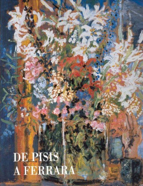 De Pisis a Ferrara Opere nelle collezioni del Museo d'Arte Moderna e Contemporan