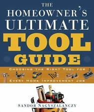 The Homeowner's Ultimate Tool Guide: Choosing the Right Tool for Every-ExLibrary