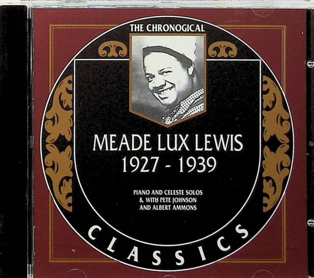 MEADE LUX LEWIS- CHRONOLOGICAL CLASSICS 1927-1939 Piano Jazz Solo CD NM #722