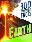 300 Fantastic Facts Earth by Peter Riley (Paperback, 2016)