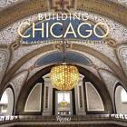 Building Chicago von John Zukowsky (2016, Gebundene Ausgabe)