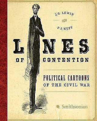 1 of 1 - NEW Lines of Contention: Political Cartoons of the Civil War by J. G. Lewin